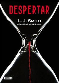 Crónicas vampíricas L.J. Smith Despertar