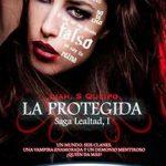 La protegida Saga lealtad Liah S. Queipo